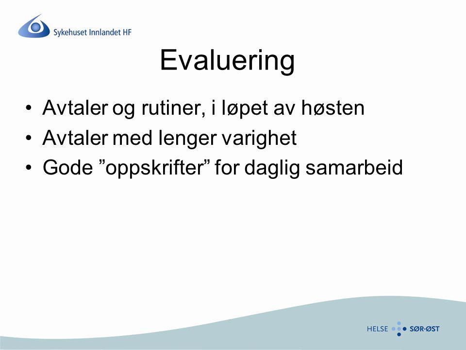 Evaluering •Avtaler og rutiner, i løpet av høsten •Avtaler med lenger varighet •Gode oppskrifter for daglig samarbeid