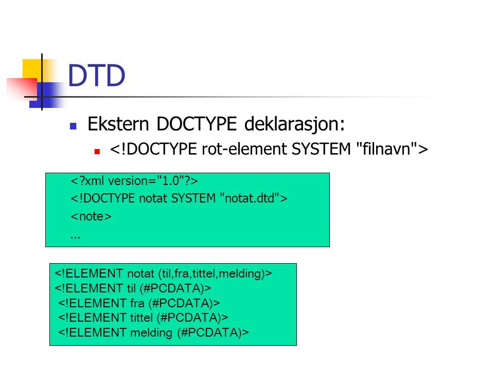 DTD  Ekstern DOCTYPE deklarasjon: ...