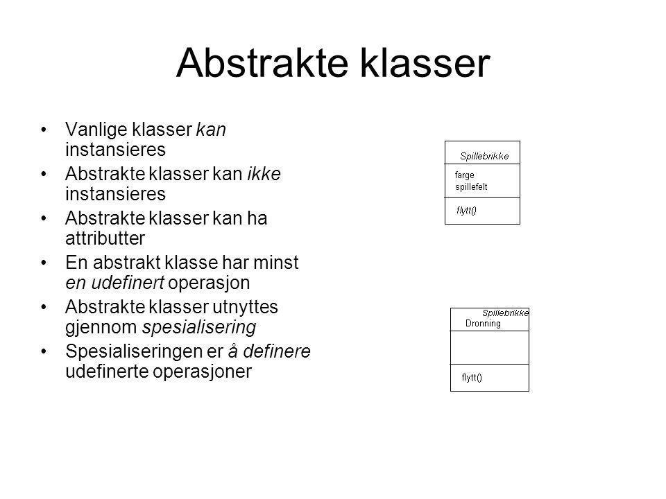 Abstrakte klasser •Vanlige klasser kan instansieres •Abstrakte klasser kan ikke instansieres •Abstrakte klasser kan ha attributter •En abstrakt klasse