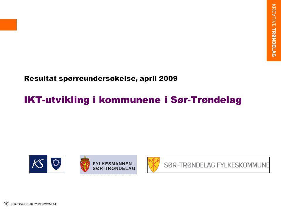 Bakgrunn og svarprosent •Sør-Trøndelag fylkeskommune, Fylkesmannen i Sør-Trøndelag og KS Midt-Norge ønsker å undersøke status mht ikt-utviklingen i kommunene i Sør-Trøndelag for bedre å kunne vurdere hva det regionale nivået kan bistå med på området.