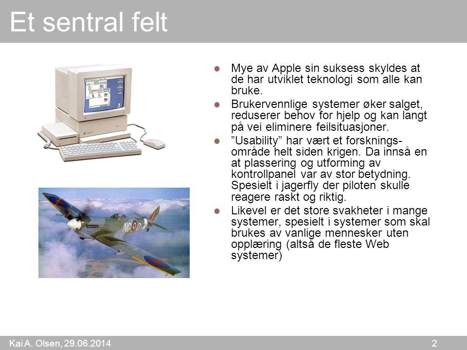 Kai A. Olsen, 29.06.2014 2 Et sentral felt  Mye av Apple sin suksess skyldes at de har utviklet teknologi som alle kan bruke.  Brukervennlige system