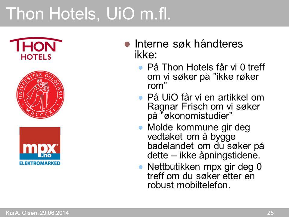 """Kai A. Olsen, 29.06.2014 25 Thon Hotels, UiO m.fl.  Interne søk håndteres ikke:  På Thon Hotels får vi 0 treff om vi søker på """"ikke røker rom""""  På"""