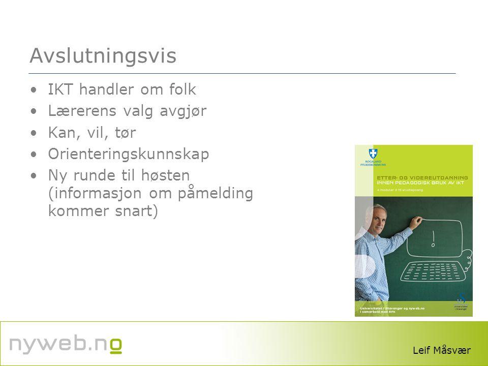 www.lesesenteret.no Avslutningsvis •IKT handler om folk •Lærerens valg avgjør •Kan, vil, tør •Orienteringskunnskap •Ny runde til høsten (informasjon o