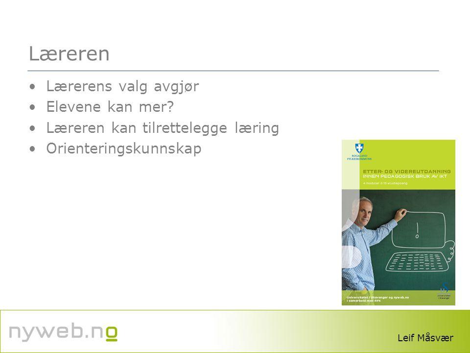 www.lesesenteret.no Læreren •Lærerens valg avgjør •Elevene kan mer? •Læreren kan tilrettelegge læring •Orienteringskunnskap Leif Måsvær