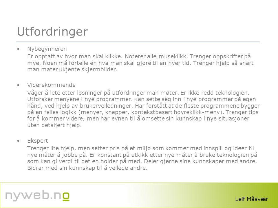 www.lesesenteret.no Utfordringer •Nybegynneren Er opptatt av hvor man skal klikke.