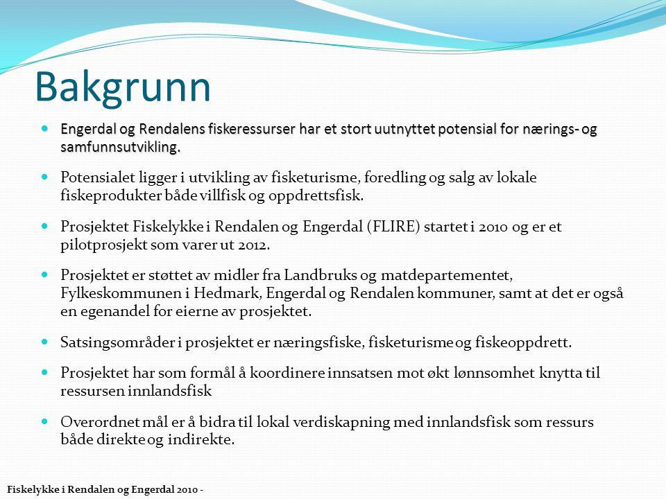 Bakgrunn  Engerdal og Rendalens fiskeressurser har et stort uutnyttet potensial for nærings- og samfunnsutvikling.  Potensialet ligger i utvikling a