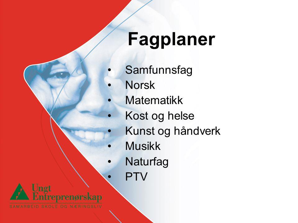 Fagplaner • Samfunnsfag • Norsk • Matematikk • Kost og helse • Kunst og håndverk • Musikk • Naturfag • PTV