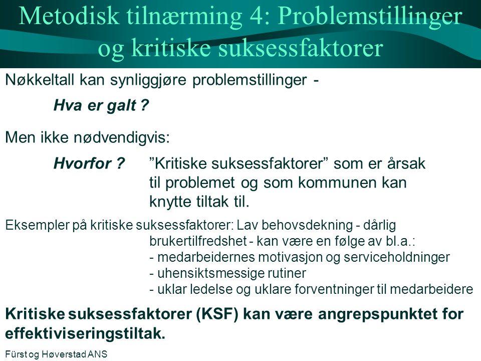 Metodisk tilnærming 4: Problemstillinger og kritiske suksessfaktorer Nøkkeltall kan synliggjøre problemstillinger - Hva er galt ? Men ikke nødvendigvi
