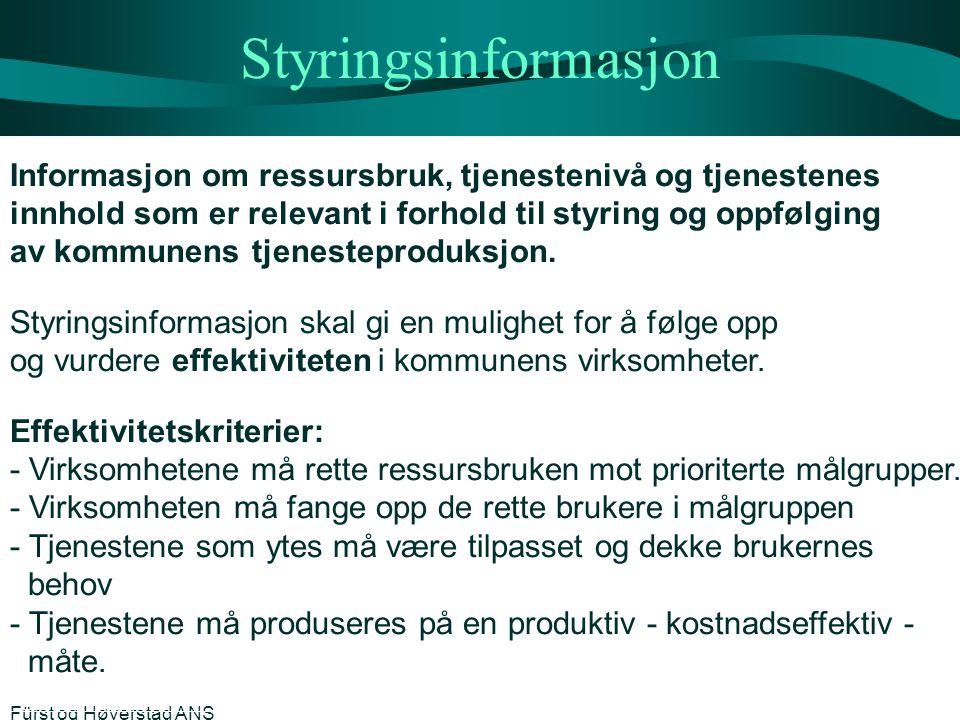 Styringsinformasjon Informasjon om ressursbruk, tjenestenivå og tjenestenes innhold som er relevant i forhold til styring og oppfølging av kommunens t
