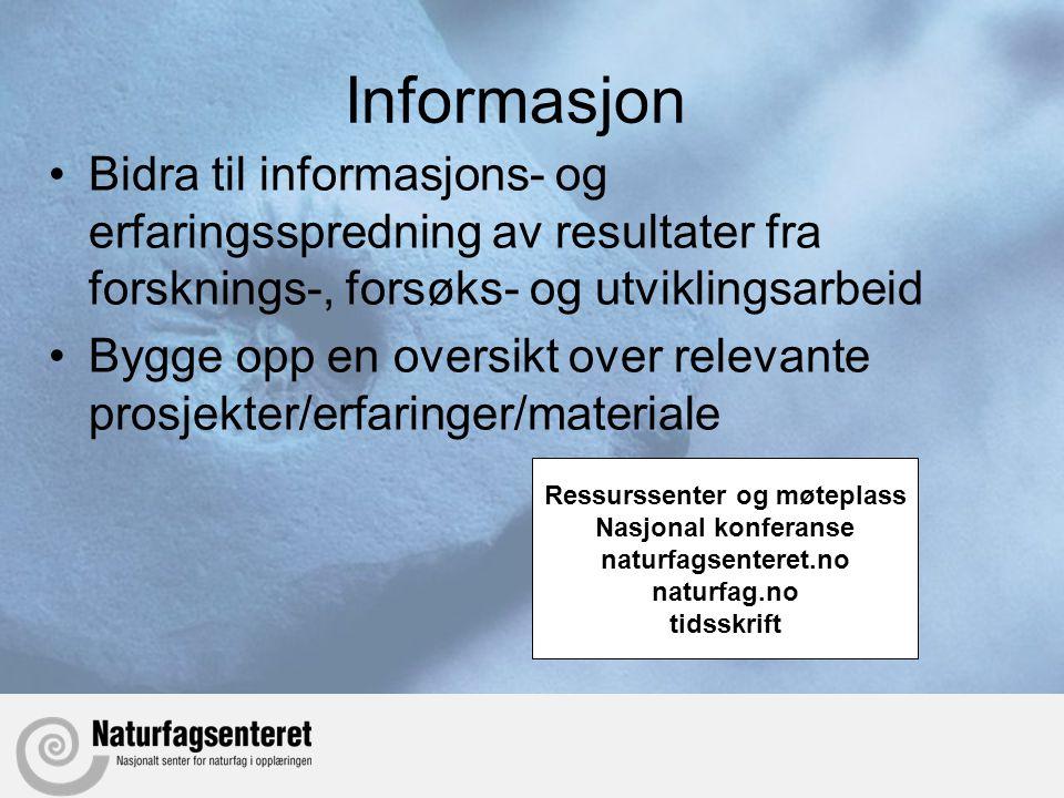Informasjon •Bidra til informasjons- og erfaringsspredning av resultater fra forsknings-, forsøks- og utviklingsarbeid •Bygge opp en oversikt over rel