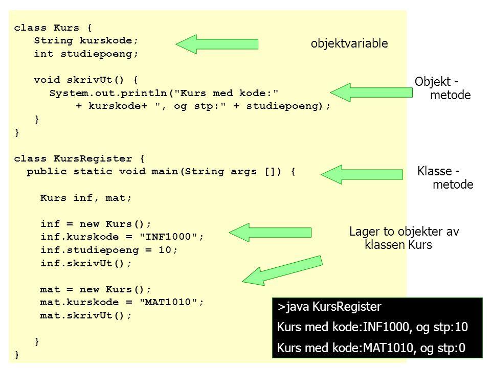 Oversikt  Mer om static  Klassevariable  Klasse-metoder  Arrayer av pekere til objekter  UML objektdiagram  Eks CD-samling  Konstruktører  eksempel med tre klasser: Student, Kurs og StudentRegister