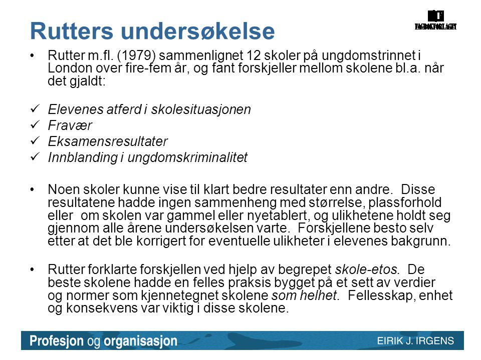 Rutters undersøkelse •Rutter m.fl.