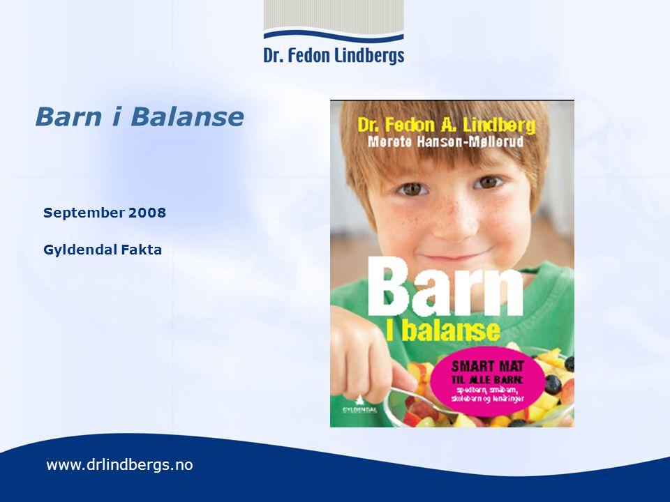 www.drlindbergs.no Barn i Balanse September 2008 Gyldendal Fakta