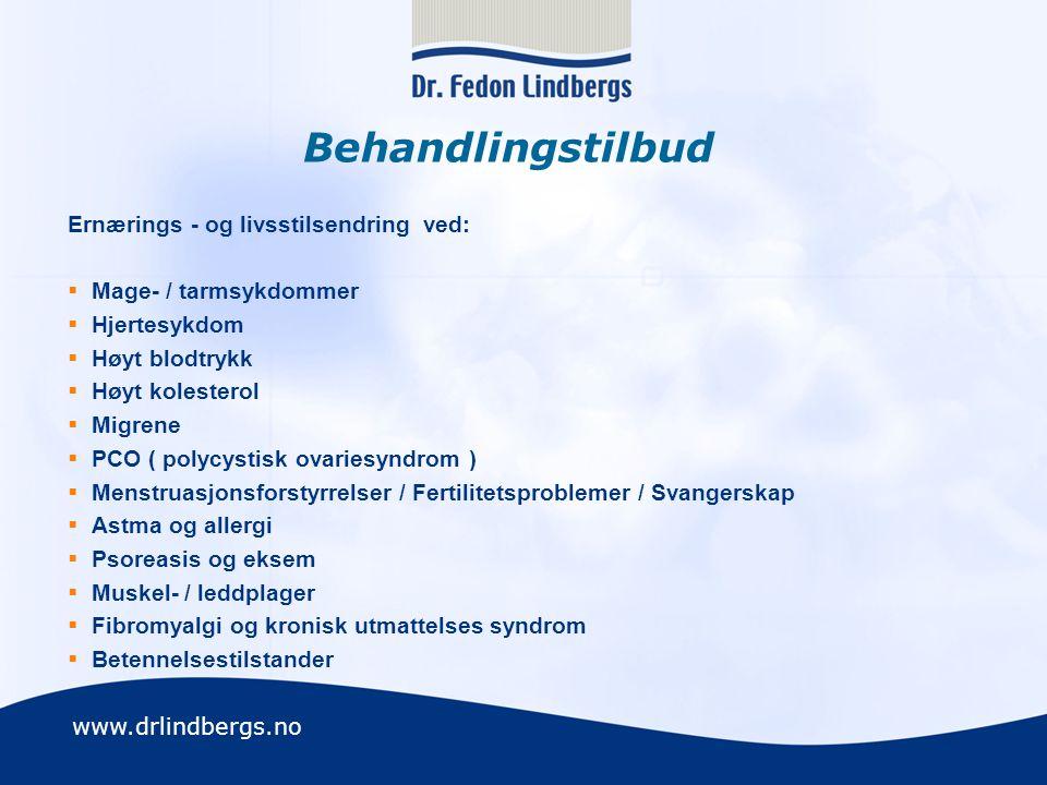 www.drlindbergs.no Behandlingstilbud Ernærings - og livsstilsendring ved:  Mage- / tarmsykdommer  Hjertesykdom  Høyt blodtrykk  Høyt kolesterol 