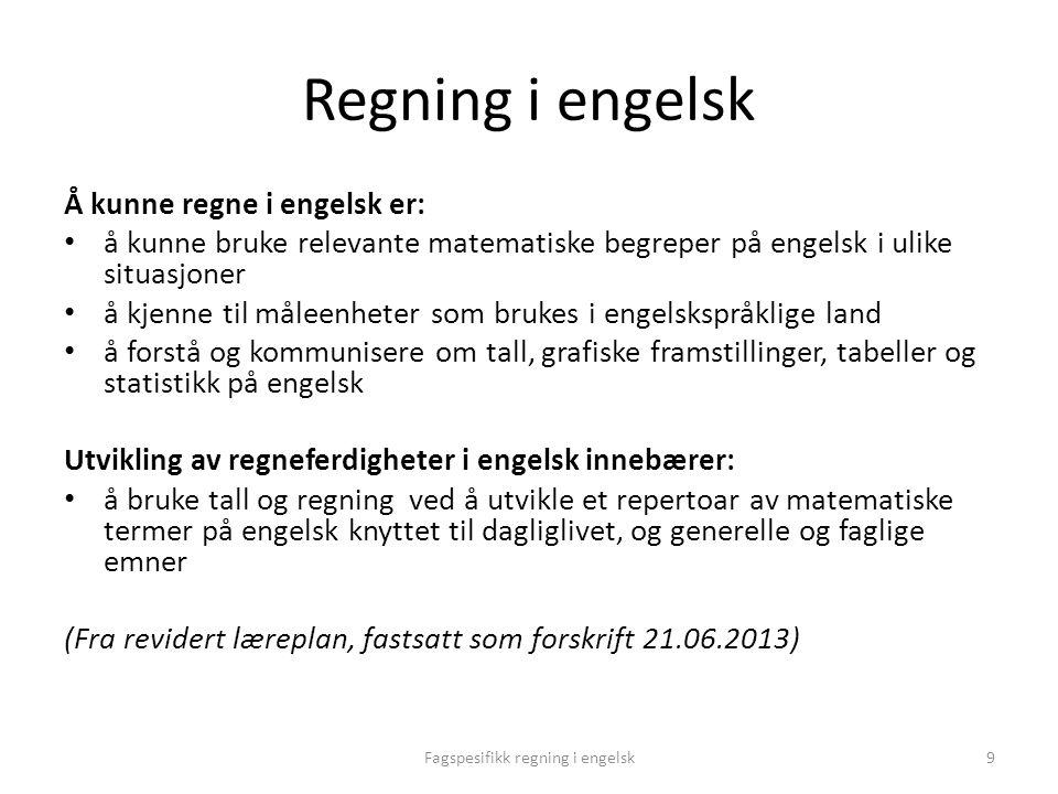 Utviklingsoppgaver • Diskuter og kartlegg hvordan regning i norsk praktiseres på egen skole.