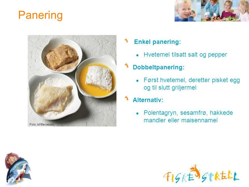 Panering Enkel panering: ● Hvetemel tilsatt salt og pepper Dobbeltpanering: ● Først hvetemel, deretter pisket egg og til slutt griljermel Alternativ: