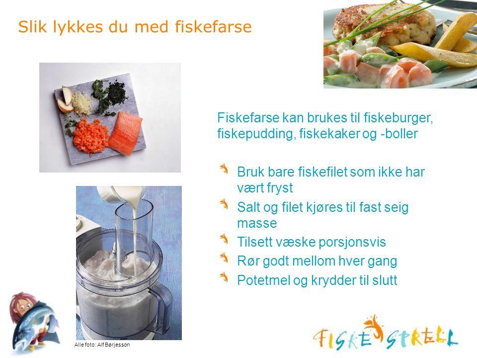 Slik lykkes du med fiskefarse Fiskefarse kan brukes til fiskeburger, fiskepudding, fiskekaker og -boller Bruk bare fiskefilet som ikke har vært fryst