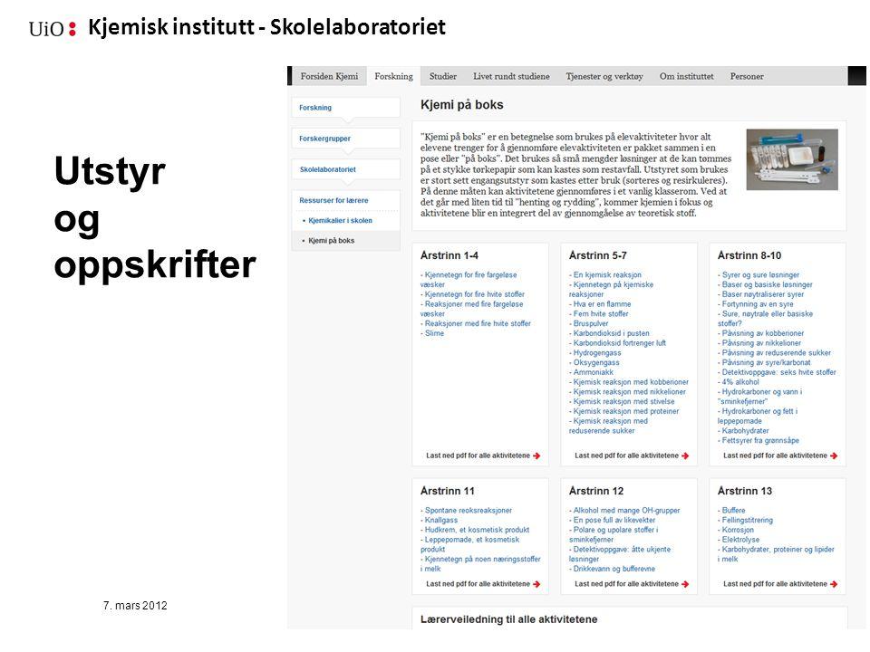 Kjemisk institutt - Skolelaboratoriet Utstyr og oppskrifter 7. mars 2012Brit Skaugrud57
