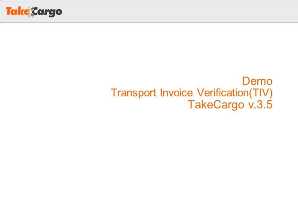 Demo Transport Invoice Verification(TIV) TakeCargo v.3.5