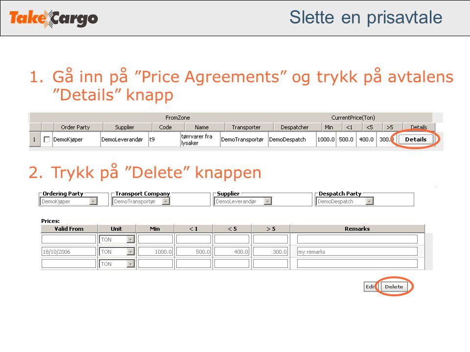 """Slette en prisavtale 1.Gå inn på """"Price Agreements"""" og trykk på avtalens """"Details"""" knapp 2.Trykk på """"Delete"""" knappen"""
