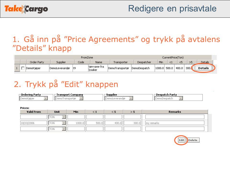 """Redigere en prisavtale 1.Gå inn på """"Price Agreements"""" og trykk på avtalens """"Details"""" knapp 2.Trykk på """"Edit"""" knappen"""