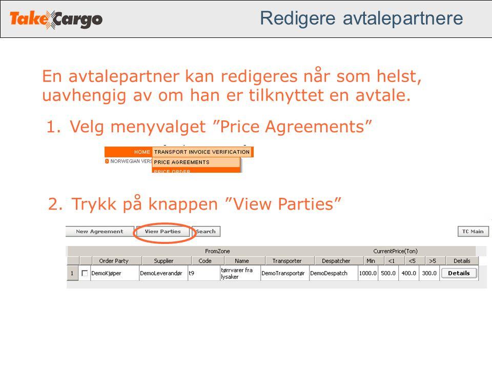 """Redigere avtalepartnere En avtalepartner kan redigeres når som helst, uavhengig av om han er tilknyttet en avtale. 1.Velg menyvalget """"Price Agreements"""