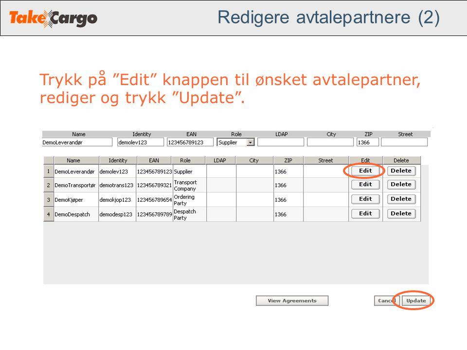 """Redigere avtalepartnere (2) Trykk på """"Edit"""" knappen til ønsket avtalepartner, rediger og trykk """"Update""""."""