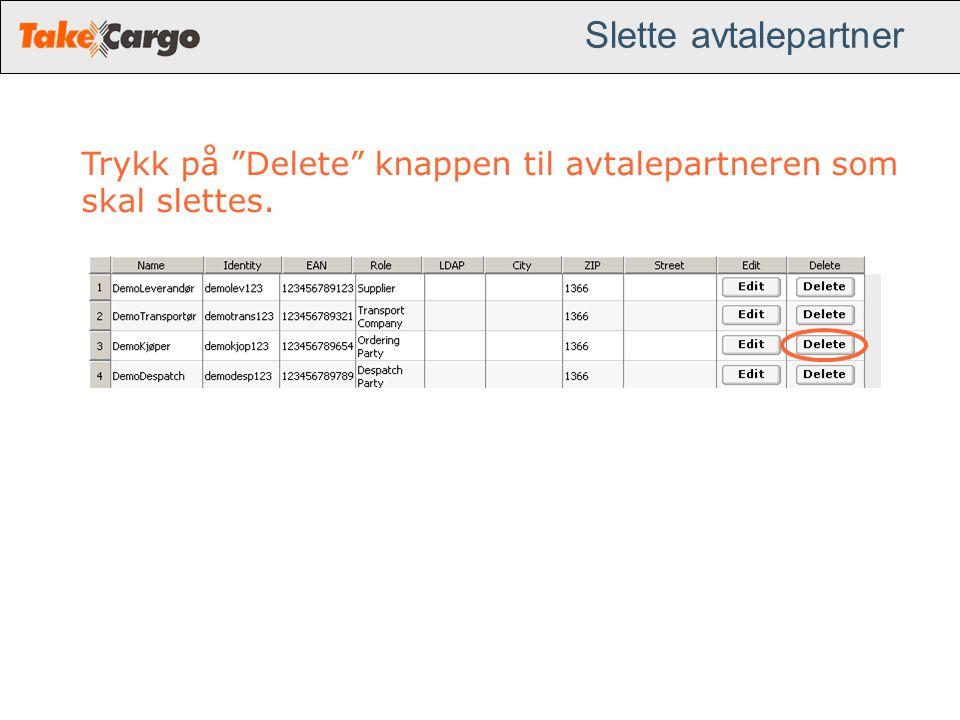 """Slette avtalepartner Trykk på """"Delete"""" knappen til avtalepartneren som skal slettes."""