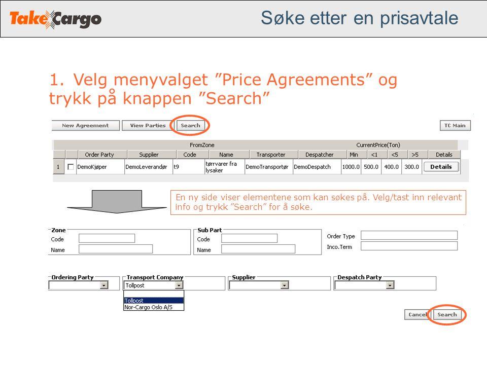 """Søke etter en prisavtale 1.Velg menyvalget """"Price Agreements"""" og trykk på knappen """"Search"""" En ny side viser elementene som kan søkes på. Velg/tast inn"""