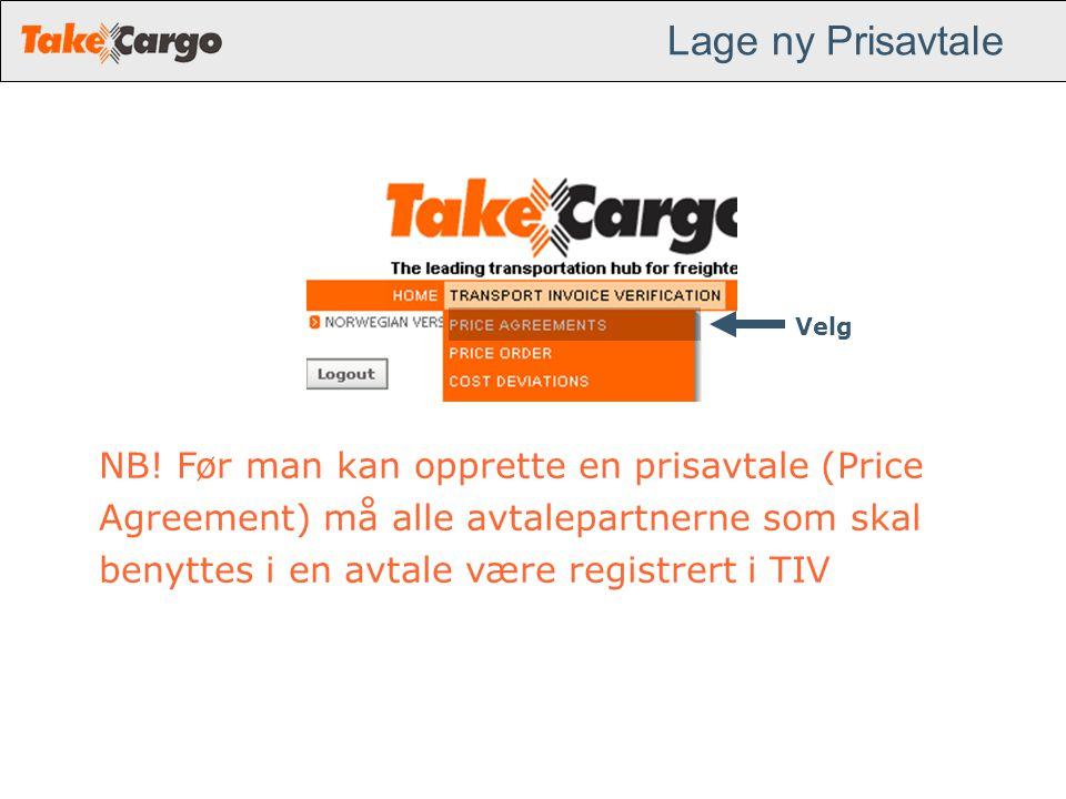 Lage ny Prisavtale NB! Før man kan opprette en prisavtale (Price Agreement) må alle avtalepartnerne som skal benyttes i en avtale være registrert i TI