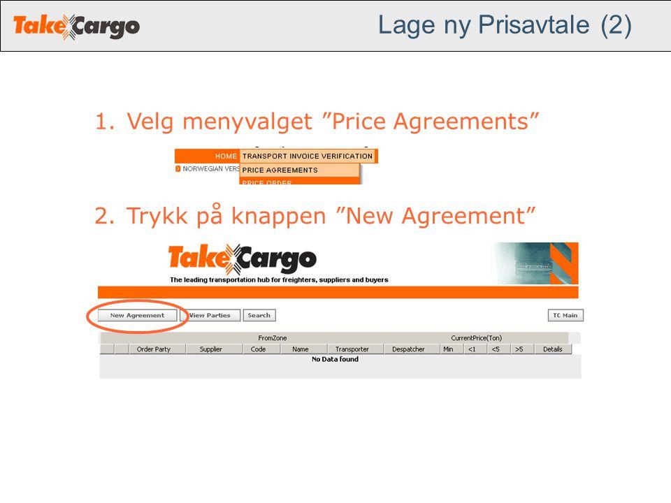 """Lage ny Prisavtale (2) 1.Velg menyvalget """"Price Agreements"""" 2.Trykk på knappen """"New Agreement"""""""