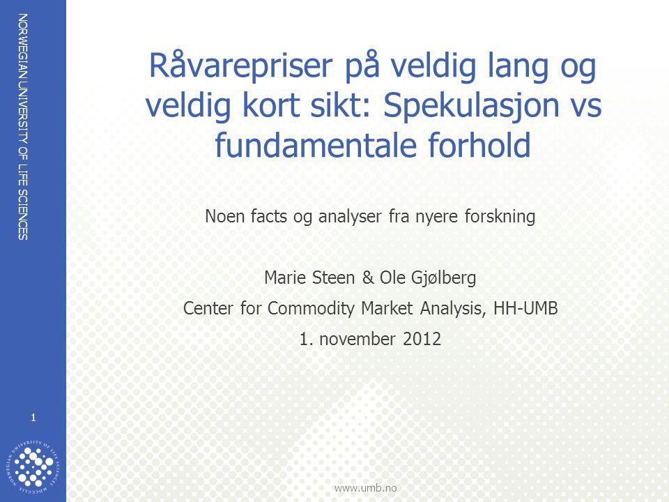 NORWEGIAN UNIVERSITY OF LIFE SCIENCES www.umb.no Price volatility rice and coffee 1991-2012 12 Har volatiliteten økt.....?