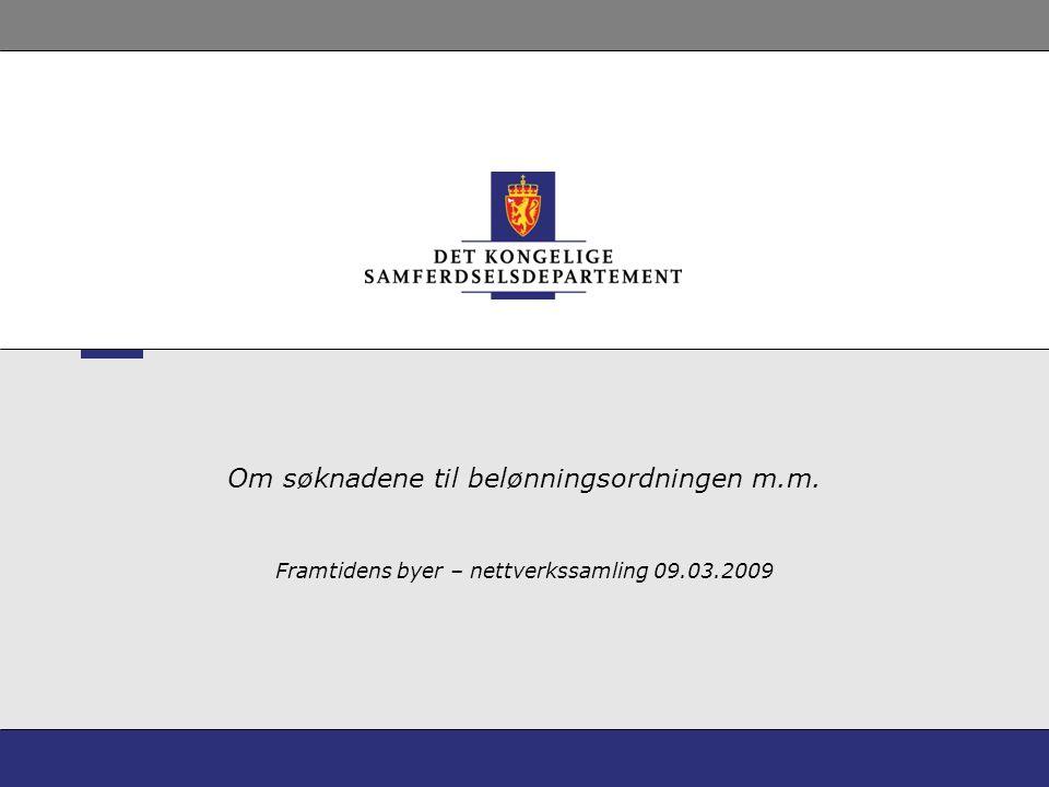Framtidens byer – nettverkssamling 09.03.2009 Om søknadene til belønningsordningen m.m.