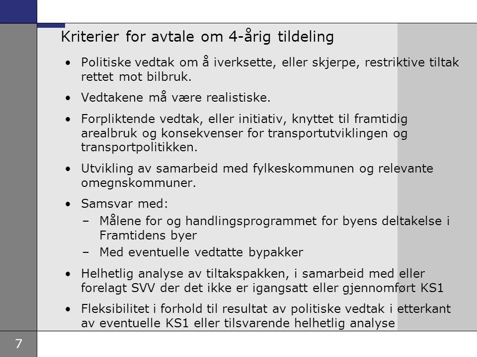 7 Kriterier for avtale om 4-årig tildeling •Politiske vedtak om å iverksette, eller skjerpe, restriktive tiltak rettet mot bilbruk. •Vedtakene må være