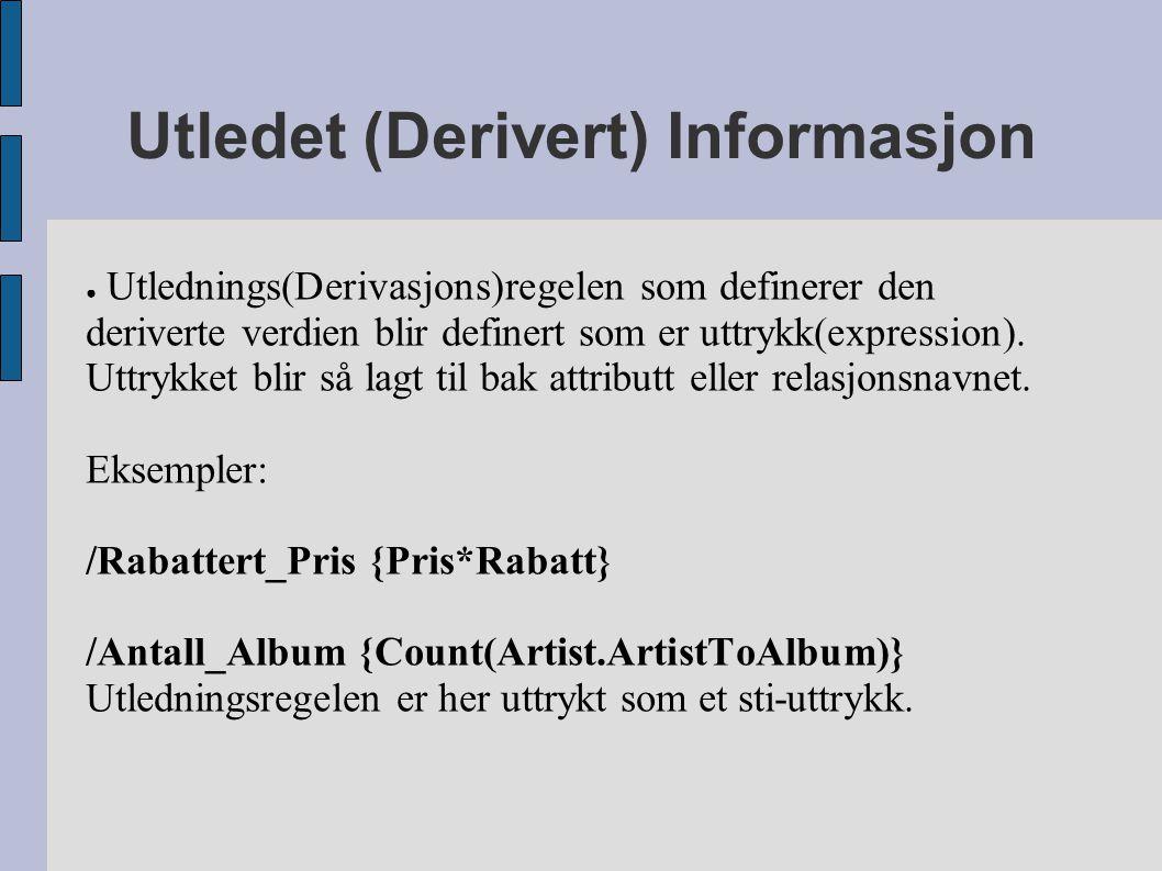 Utledet (Derivert) Informasjon ● Utlednings(Derivasjons)regelen som definerer den deriverte verdien blir definert som er uttrykk(expression).