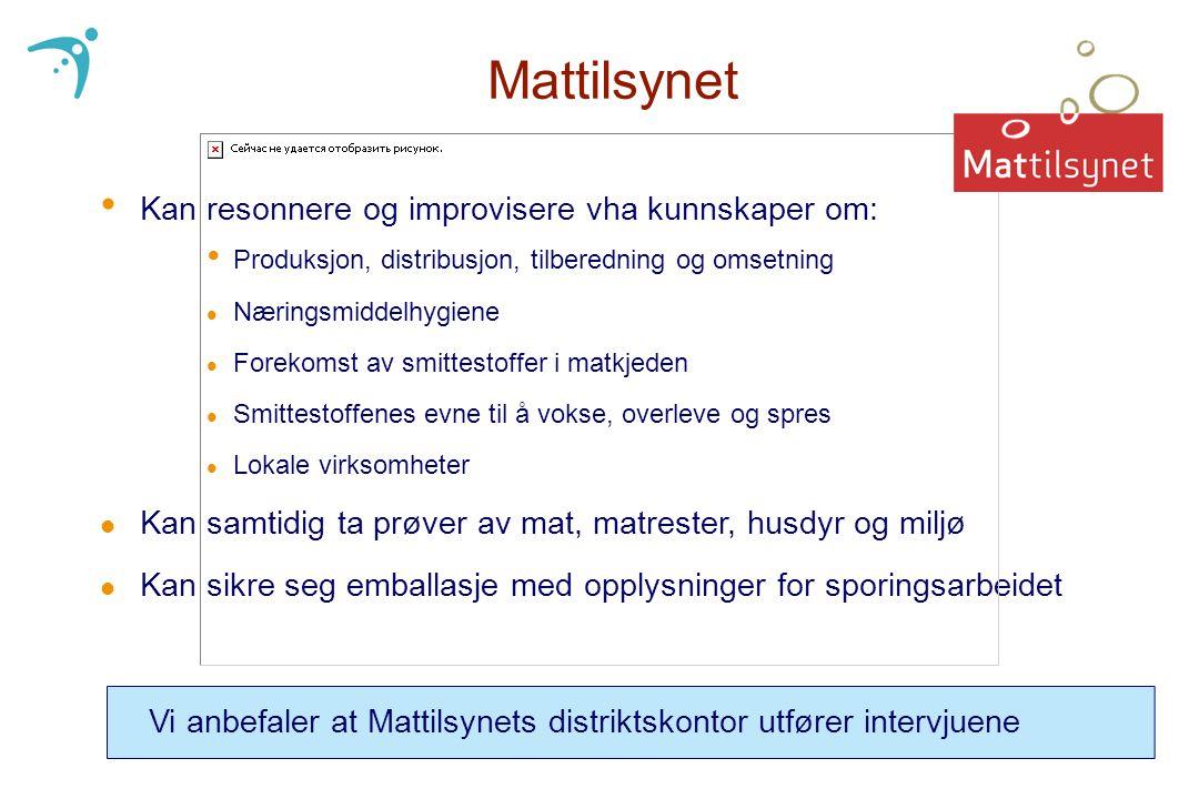 Mattilsynet • Kan resonnere og improvisere vha kunnskaper om: • Produksjon, distribusjon, tilberedning og omsetning l Næringsmiddelhygiene l Forekomst