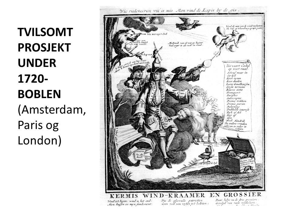 TVILSOMT PROSJEKT UNDER 1720- BOBLEN (Amsterdam, Paris og London)