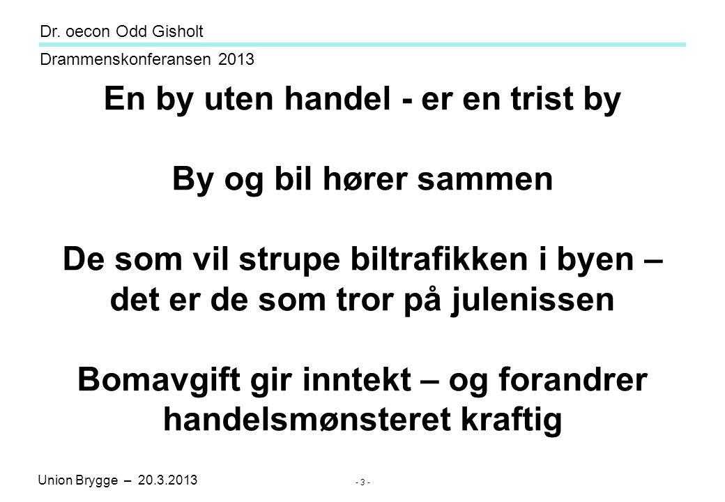 Union Brygge – 20.3.2013 Drammenskonferansen 2013 Dr. oecon Odd Gisholt - 34 -