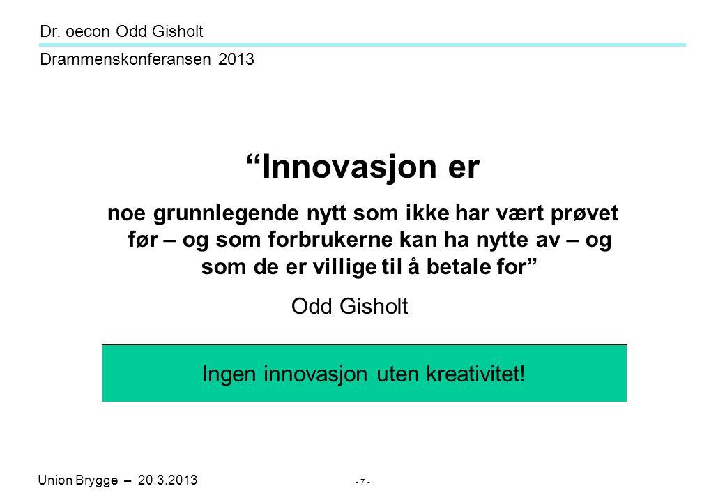 Union Brygge – 20.3.2013 Drammenskonferansen 2013 Dr. oecon Odd Gisholt - 28 - Spiegel is right