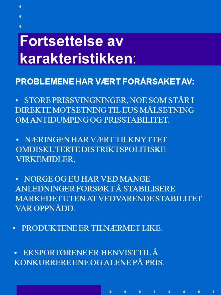 NORSK LAKSEEKSPORT I ET SELVREGULERENDE MARKED – EN KARAKTERISTIKK : •UTFORDRINGENE NORSK LAKSEEKSPORT ER STILT OVERFOR ETTER AT NORGE SA NEI TIL EU ER IKKE GRUNNET I KRAV OM INTEGRERING AV EUS MARKEDSFORORDNING, MEN ER ET KRAV OM Å OPPRETTHOLDE ET VELFUNGERENDE MARKED.