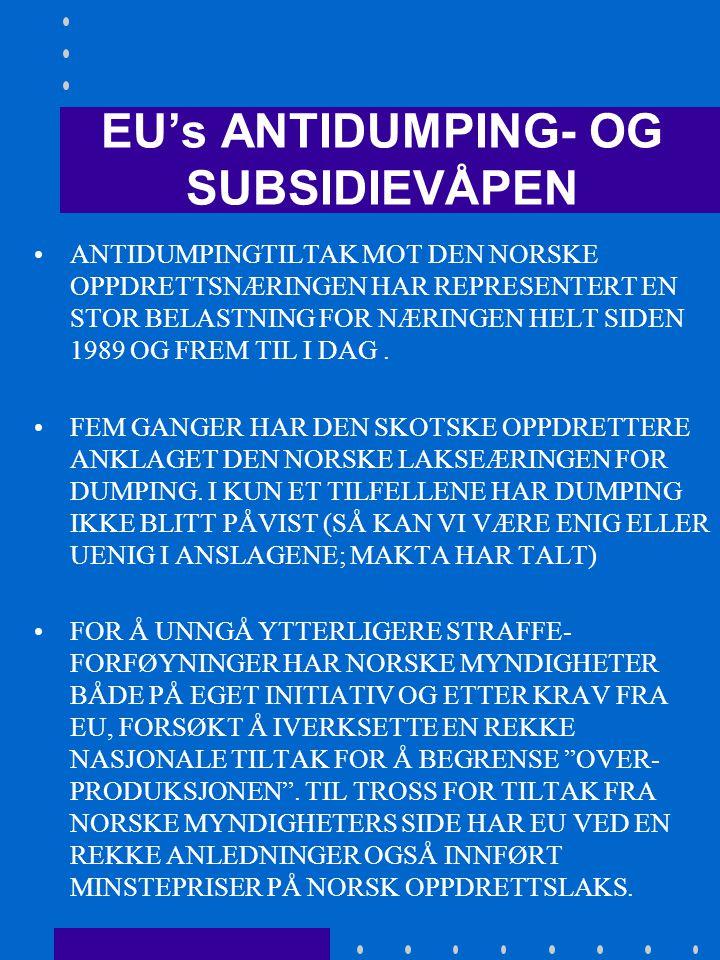 EU's ANTIDUMPING- OG SUBSIDIEVÅPEN • ET AV UTFALLENE AV URUGUAY-RUNDEN I 1993 VAR AT IMPORTKVOTER OG MINSTEPRISER IKKE LENGER BLE ANSETT FOR Å VÆRE LEGITIME VIRKEMIDLER MED OPPRETTELSEN AV WTO I 1995.
