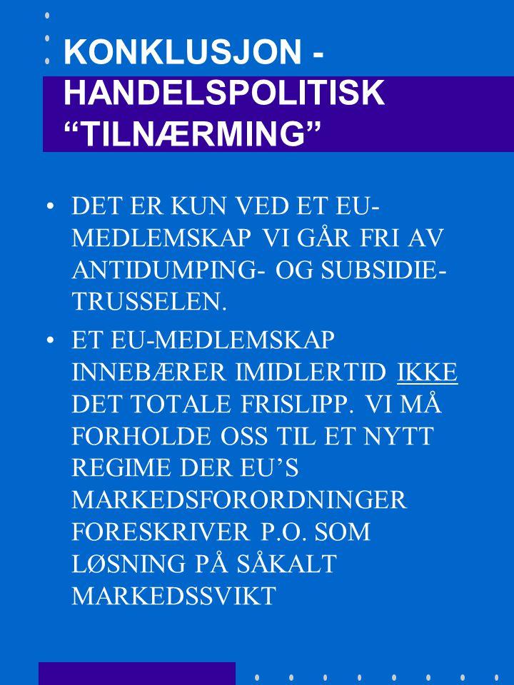 •ET AV FORHANDLINGSOMRÅDENE ER REDUKSJON AV TOLL PÅ INDUSTRIVARER, DER BL.A FISK INNGÅR.