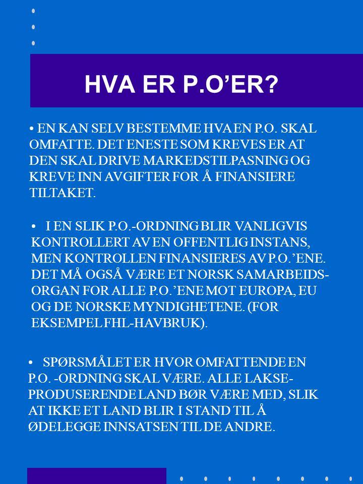 2. HVA ER P.O'ER. • EN P.O.