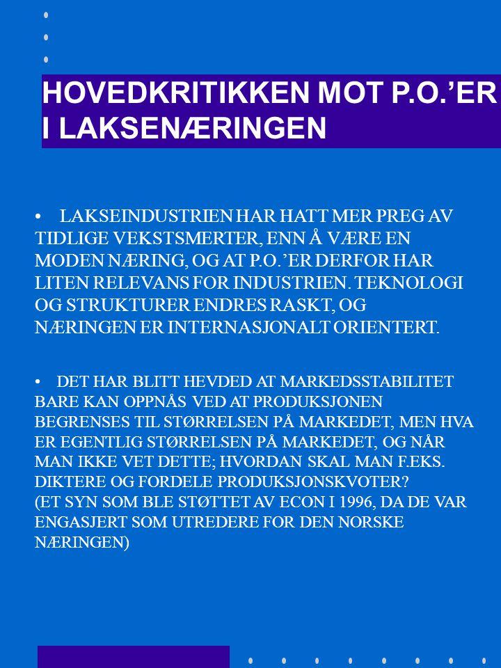 EU-MODELLEN • AVTALEN ER DET NÆRMESTE MAN HAR VÆRT ET FELLES SAMARBEID OMKRING BEGRENSNING AV VEKSTEN I EUROPEISK LAKSEOPPDRETT •KUNNE DANNET GRUNNLAGET FOR ETABLERING AV LAKSE-P.O.'ER I EUROPA.