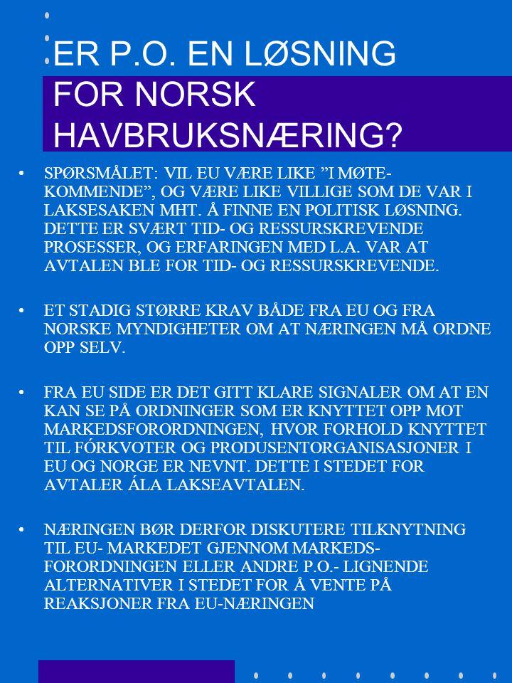 4. ER P.O. EN LØSNING FOR NORSK HAVBRUKSNÆRING.