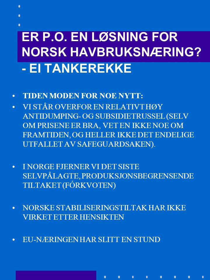 ER P.O. EN LØSNING FOR NORSK HAVBRUKSNÆRING.