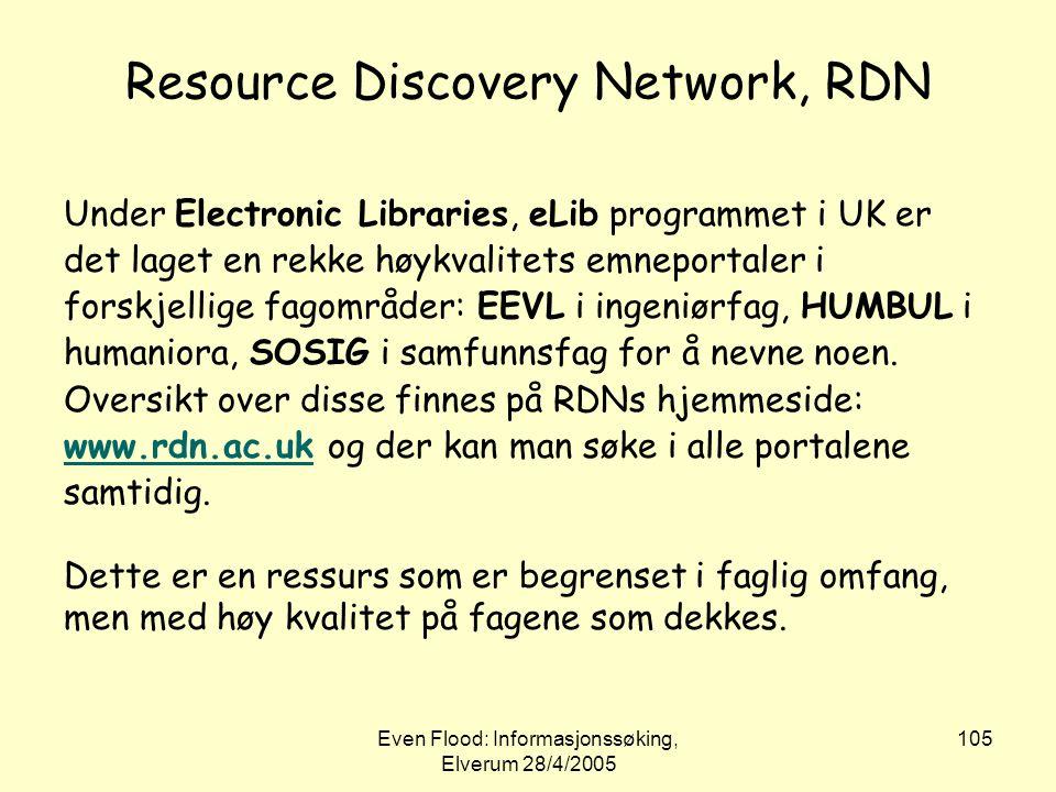 Even Flood: Informasjonssøking, Elverum 28/4/2005 105 Resource Discovery Network, RDN Under Electronic Libraries, eLib programmet i UK er det laget en