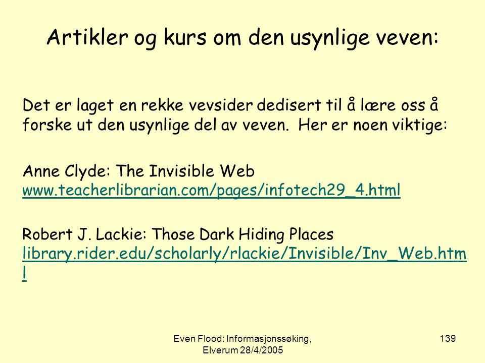 Even Flood: Informasjonssøking, Elverum 28/4/2005 139 Artikler og kurs om den usynlige veven: Det er laget en rekke vevsider dedisert til å lære oss å