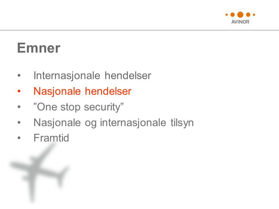 """Emner •Internasjonale hendelser •Nasjonale hendelser •""""One stop security"""" •Nasjonale og internasjonale tilsyn •Framtid"""