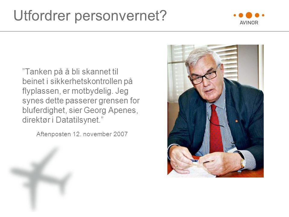 """Utfordrer personvernet? """"Tanken på å bli skannet til beinet i sikkerhetskontrollen på flyplassen, er motbydelig. Jeg synes dette passerer grensen for"""